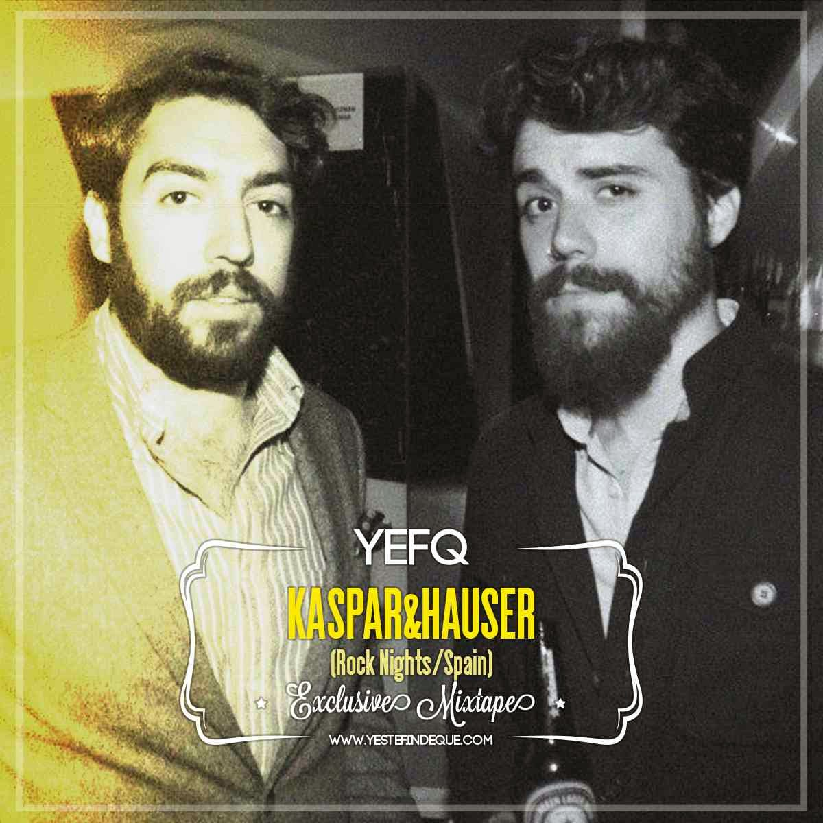 YEFQ Exclusive Mixtape By… Kaspar&Hauser