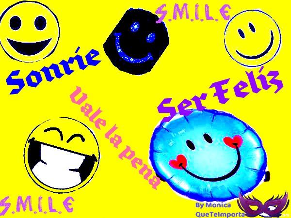 Sonrie, Vale La Pena Ser Feliz