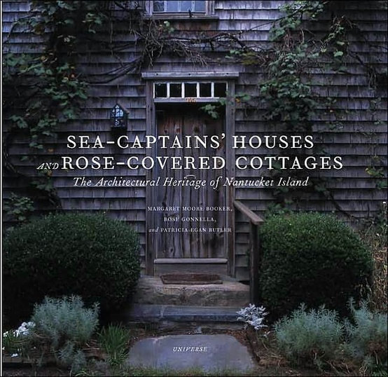 Sea-Captains' Houses and Rose-Covered Cottages : the architectural heritage of nantucket island