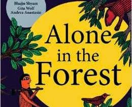 Alone in the Forest by Bhajju Shyam, Dr Gita Wolf and Andrea Anastasio