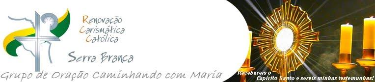 Grupo de Oração Caminhando com Maria - RCC - Serra Branca - PB