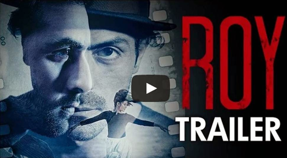 Ranbir Kapoor, Jacqueline Fernandez and Arjun Rampal in Roy movie Trailer