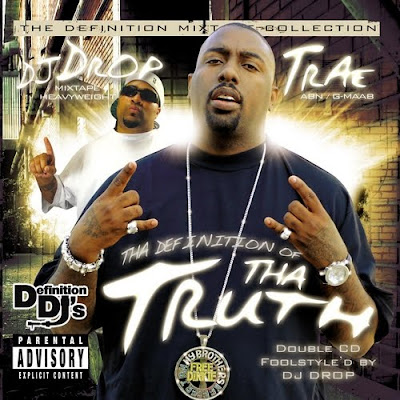 DJ_Drop_And_Trae-Tha_Definition_Of_Tha_Truth-(Bootleg)-2CD-2007-RAGEMP3
