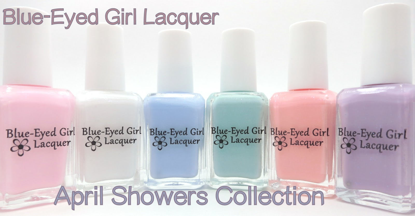 Blue-Eyed Girl Lacquer April Showers Collection