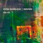 Cristian Morales Ossio: Materiales (Taller Ciclo)
