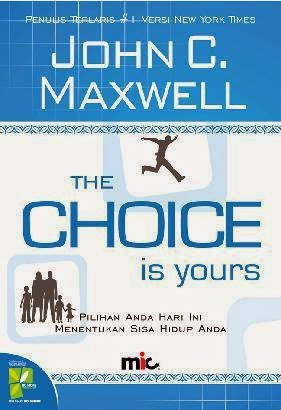 The Choice is Yours - John C. Maxwell