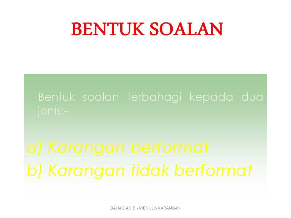 Bahasa Melayu Kertas 2 ( Penulisan ) - BAHAGIAN B