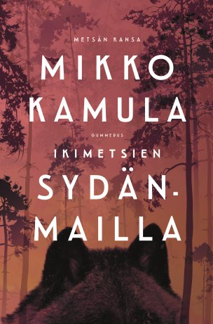 Mikko Kamula Ikimetsien sydänmailla