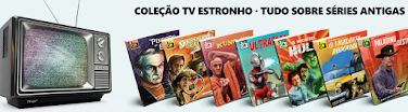 COLEÇÃO TV ESTRONHO - CLIQUE NA IMAGEM