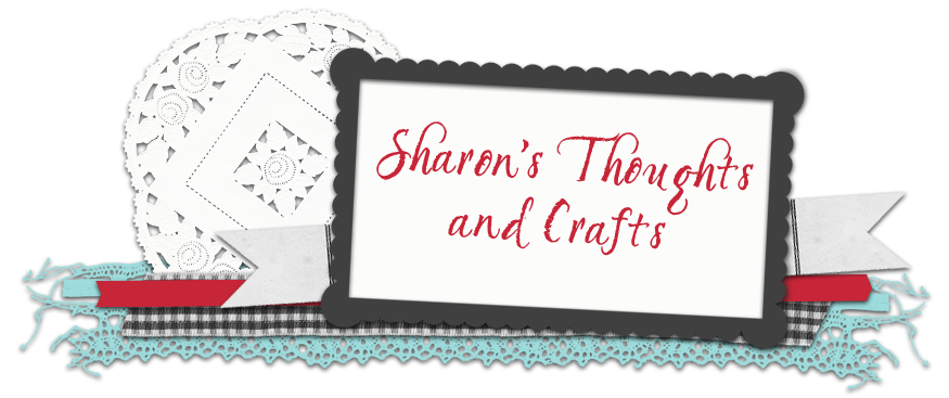 Sharon's Thought's and Crafts