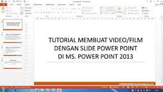 Cara Membuat Video dari Slide PowerPoint 2013