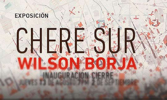 Exposición. CHERE SUR de Wilson Borja en Casatinta