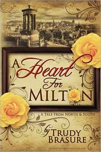 Book cover: A Heart for Milton by Trudy Brasure