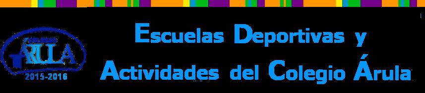 Escuelas Deportivas y Actividades del Colegio Árula