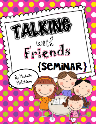 http://www.teacherspayteachers.com/Product/Talking-with-Friends-SEMINAR-1578077