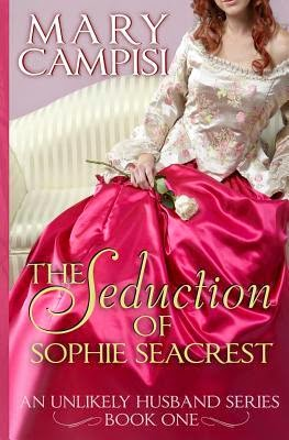 The Seduction of Sophie Seacrest by Mary Campisi