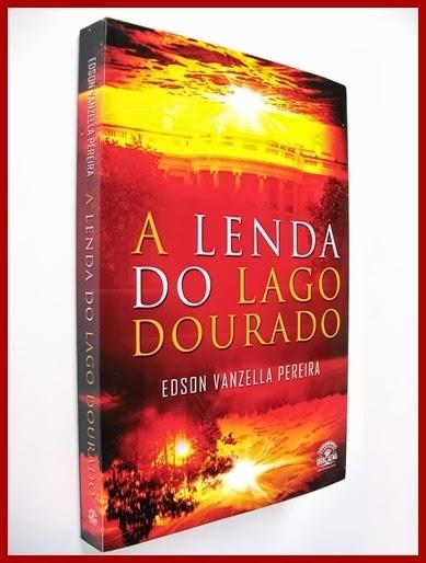 A Lenda do Lago Dourado - Edson Vanzella Pereira