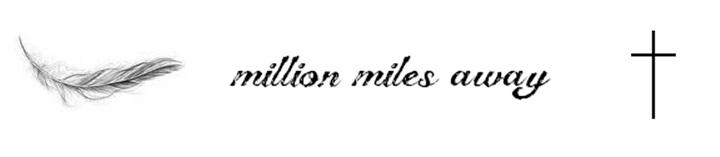 million miles away