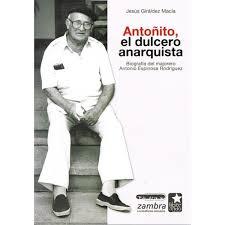"""""""ANTOÑITO, EL DULCERO ANARQUISTA"""""""