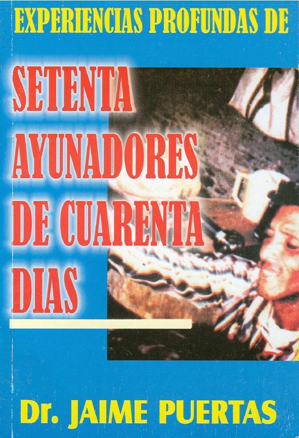 Jaime Puertas-Experiencias Profundas De Setenta Ayunadores De Cuarenta Días-