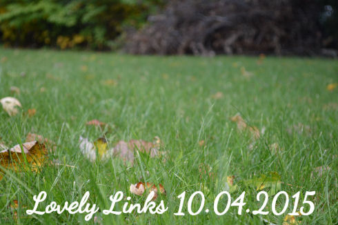 Lovely Links 10/04/2015 | Seriously Lovely