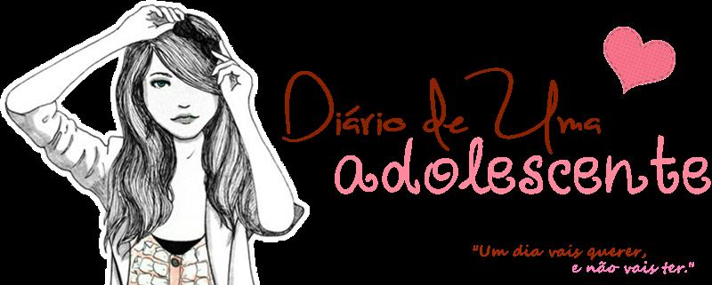 Diário de uma Adolescente  ♪ ♫