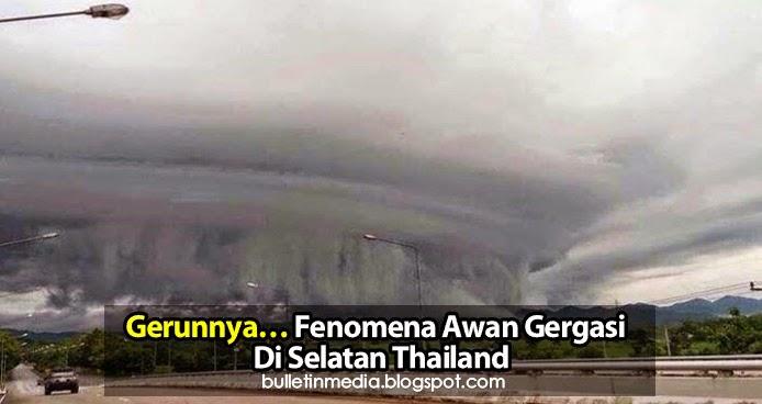Gerunnya…Fenomena Awan Gergasi Di Selatan Thailand Seakan-akan Mahu Menelan Bumi