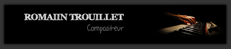 Romain Trouillet | Compositeur