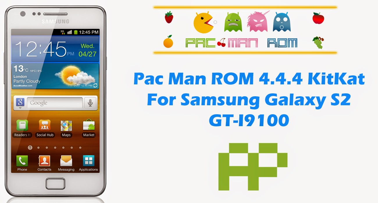 PAC Man ROM KitKat 4.4.4 For Samsung Galaxy S2 GT-I9100