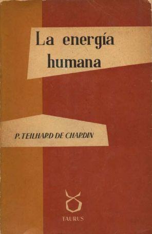 La Energía Humana del Padre Teilhard de Chardin
