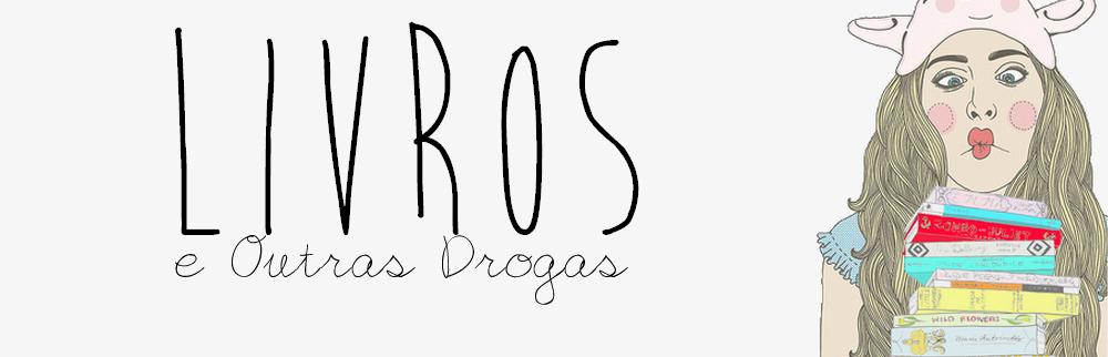Livros e Outras Drogas