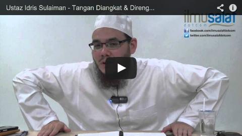 Ustaz Idris Sulaiman – Tangan Diangkat & Direnggangkan Ketika Sujud