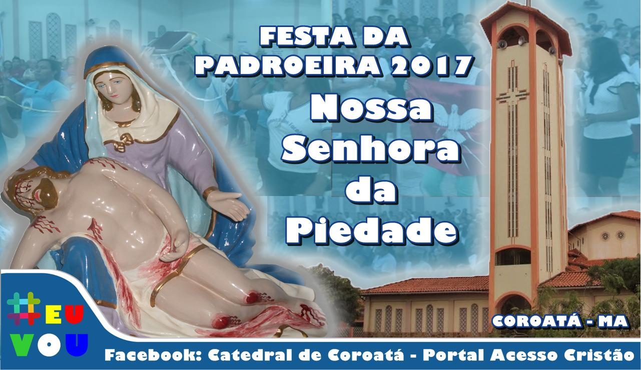 VEM AI A FESTA DA PADROEIRA 2017
