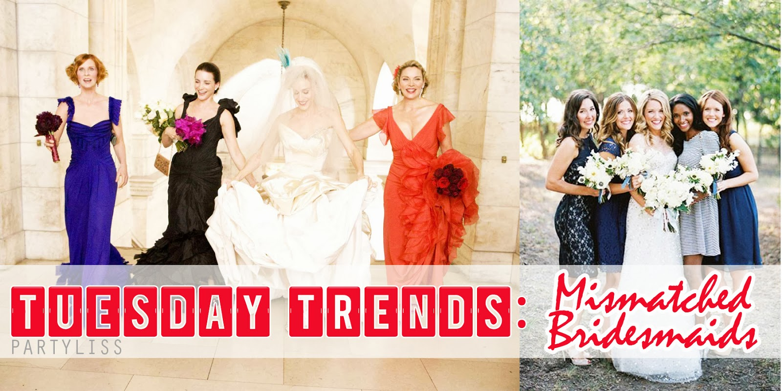 Partyliss tuesday trends mismatched bridesmaids dresses tuesday trends mismatched bridesmaids dresses ombrellifo Choice Image