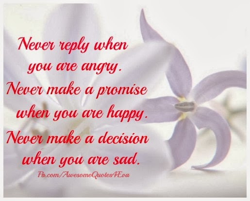 Awesome Quotes: Never reply when you are angry