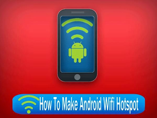 Tutorial on How to Make Android Wifi Hotspot