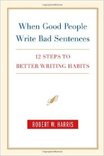 Current Discussion: When Good People Write Bad Sentences, by Robert Harris