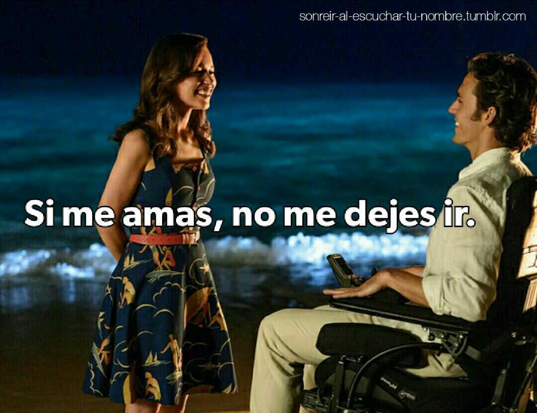 Si me amas, no me dejes ir.