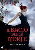 Pubblicazione 16 gennaio 2013 Il bacio della morte di Marta Palazzesi