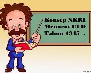 Konsep NKRI Menurut UUD Tahun 1945
