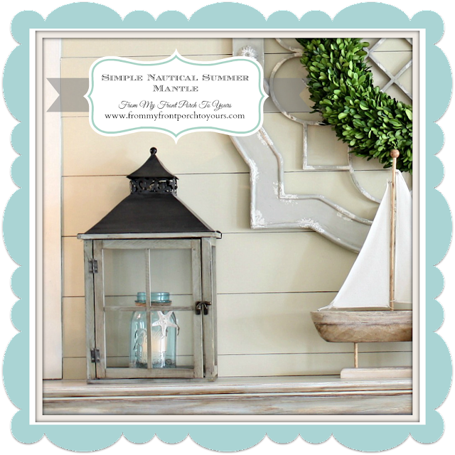 Simple Nautical Fireplace Mantel Display- From My Front Porch To Yours