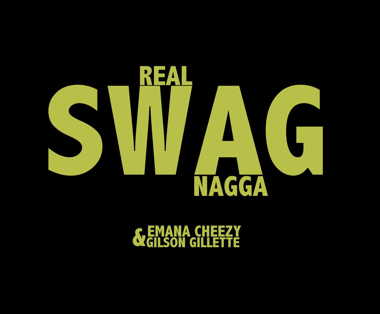 Toplist real swag nagga ft gilson gillette