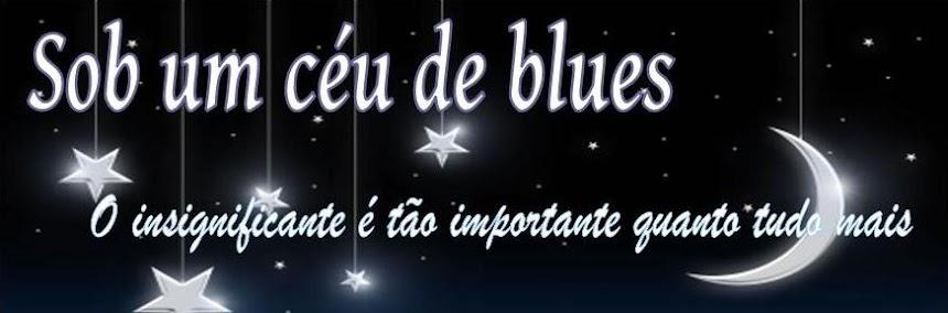Sob um céu de blues