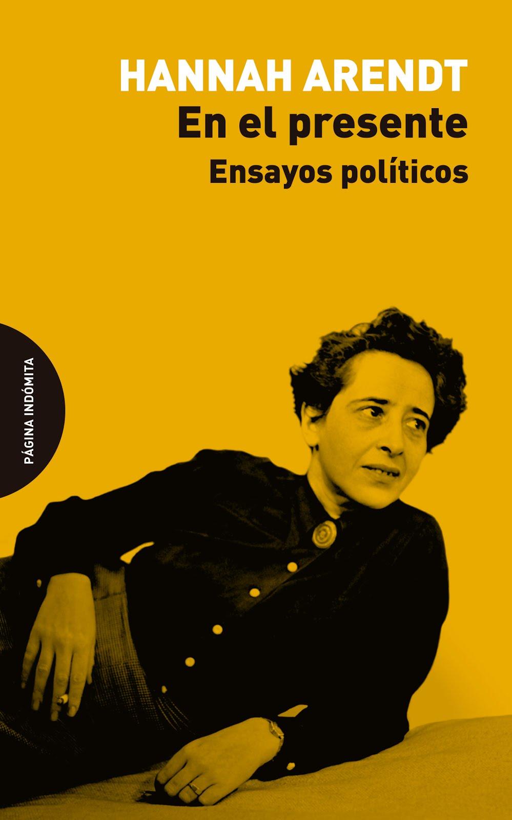 Hannah Arendt (En el presente) Ensayos políticos