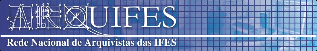 ARQUIFES - Rede Nacional de Arquivistas das IFES