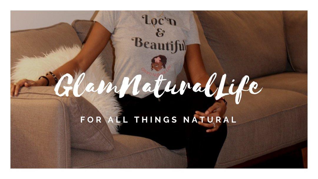 Glam Natural Life