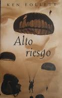 Alto Riesgo, Ken Follett