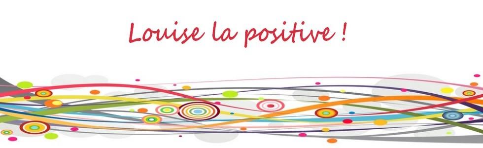 Louise la positive
