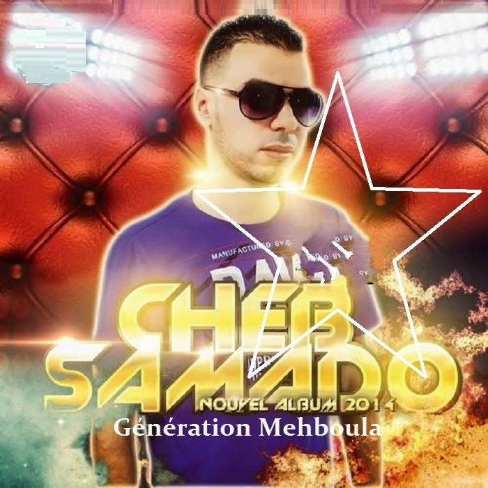 Cheb Samado - Génération Mehboula 2014