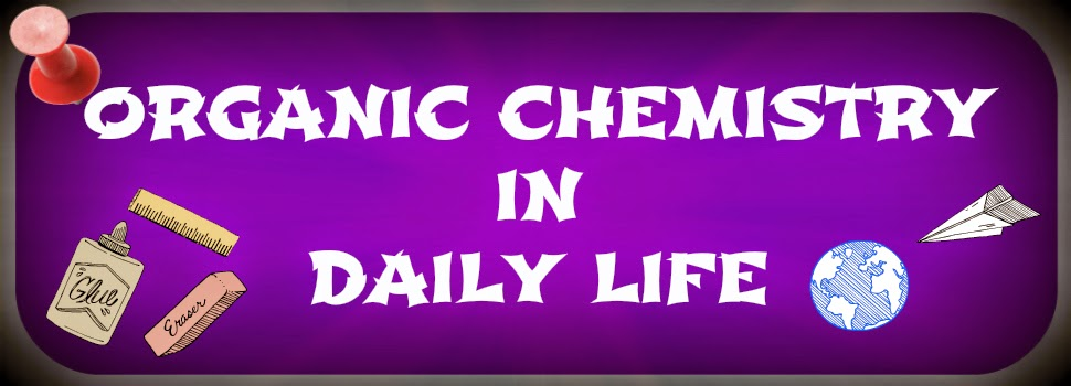 ORGANIC CHEMISTRY IN MY DAILY LIFE